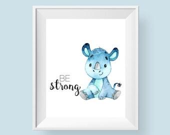 Rhino Print Be Strong, Safari Nursery Decor Blue Rhinoceros Watercolor Printable Wall Art, Boy or Girl 8x10 11x14 Instant Digital Download