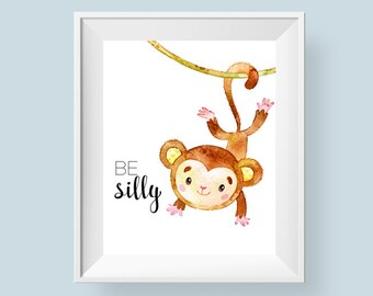 Monkey Nursery Print Be Silly Printable Wall Art, Swinging Monkey Safari Jungle Nursery Decor Boy or Girl 5x7 8x10 11x14 Instant Download