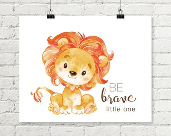 Baby Lion Safari Nursery Print, Be Brave Little One Printable Wall Art, Jungle Nursery Decor Boy or Girl 8x10 Instant Digital Download