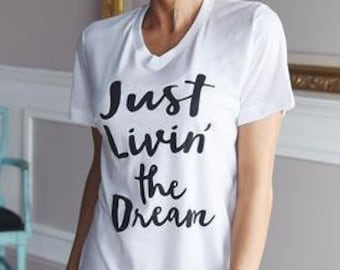 2264bf0ca53 Just Living The Dream ladies v-neck tee