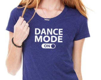 Dance Mode On dancing ladies t-shirt
