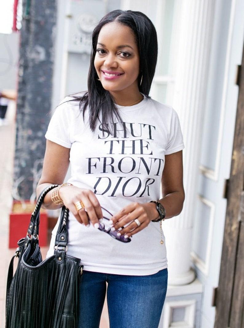 e54a89cab1 Shut The Front Dior ladies t-shirt