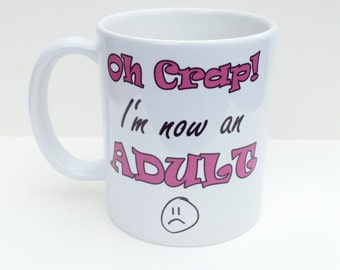 Personalised Mug - 'Oh CRAP! I'm now an ADULT' design (Personalised on back of mug if required) - PINK