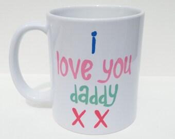 Personalised Mug - 'i love you daddy' design (Personalised on back of mug) - FATHERS DAY mug