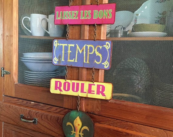 "Metal Sign ""Laissez Les Bons Temps Rouler"" CAJUN FRENCH Phrase, Wall Decor."