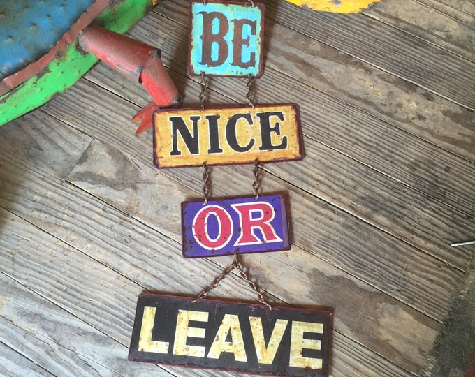 Featured listing image: BE NICE or LEAVE vintage look Metal Sign. A unique way to say Welcome!