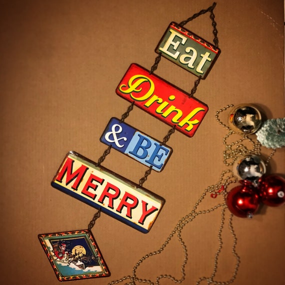 "Vintage look ""Eat, Drink & Be Merry"" Christmas sign, one of a kind. Christmas Decoration Sign."