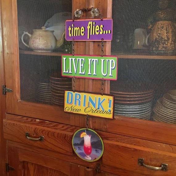 "DRINK UP NOLA Metal Sign ""Time Flies... Live It Up, Drink!""  Wall Decor. PASTin®"