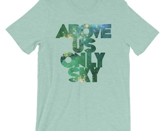 Above Us Only Sky Atheist Secular Humanist T-Shirt