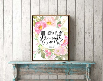 Bible Verse Wall Art digital print download - the Lord is my strength and my song Exodus - gift, scripture, frame, printable, decor, canvas