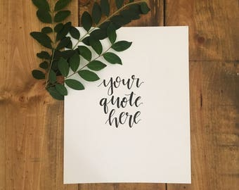 Custom Calligraphy Quote  | Up to 13 words | 8 x 10 inches | Brush Lettering | Handwritten