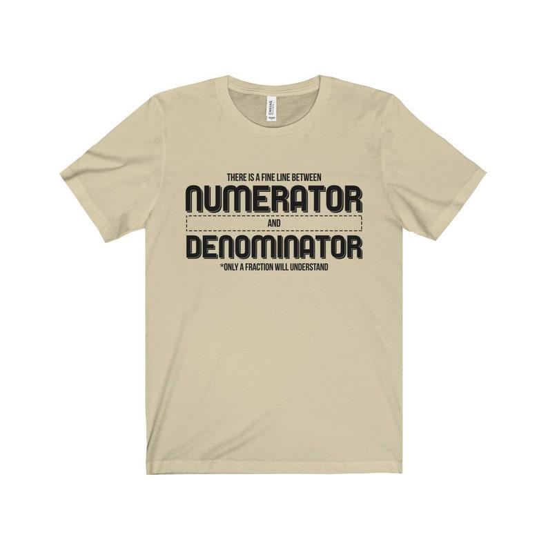 9522bf5b Numerator And Denominator Unisex Shirt Math funny t-shirt | Etsy