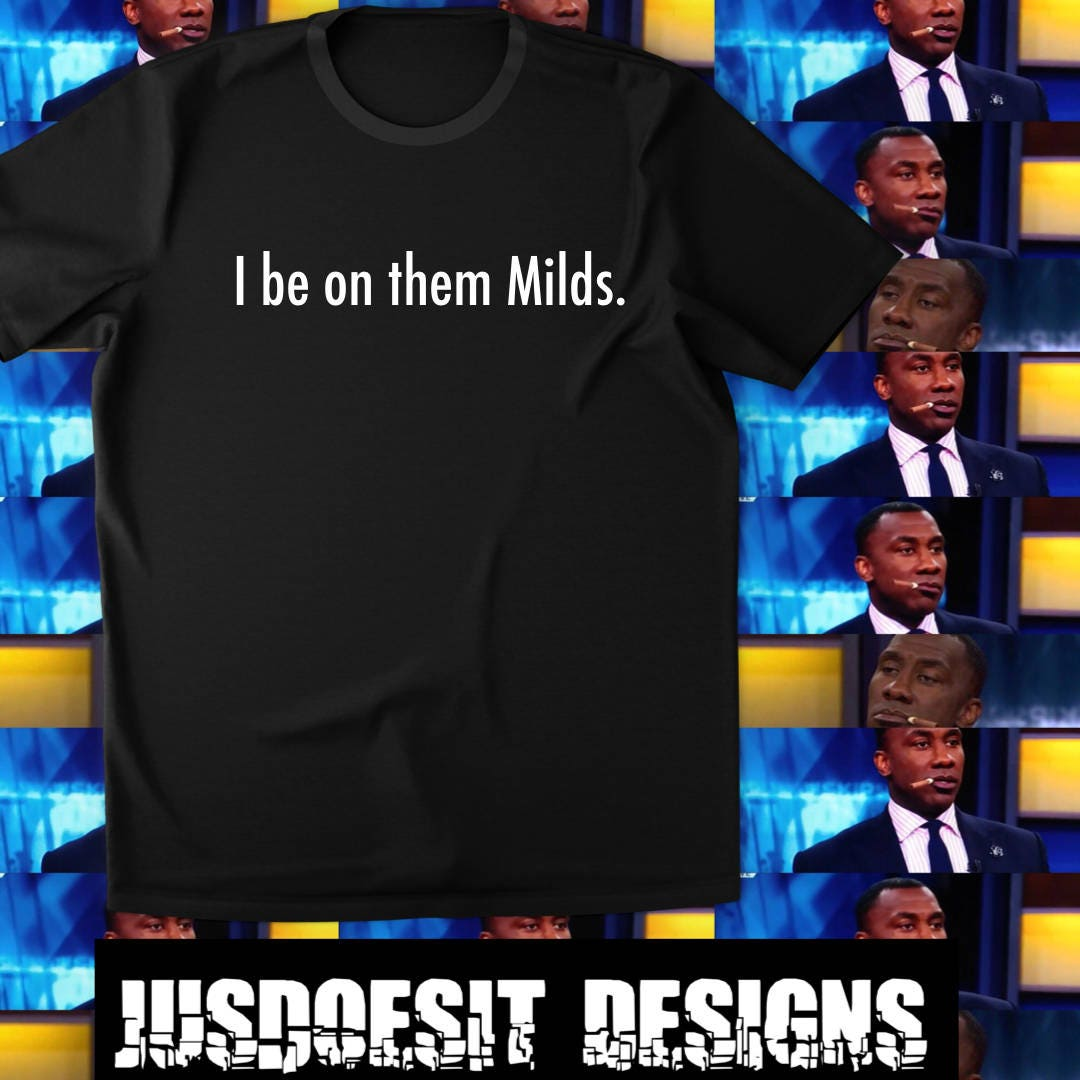 I Be On Them Milds T Shirt Shannon Sharpe Cognac Funny Etsy
