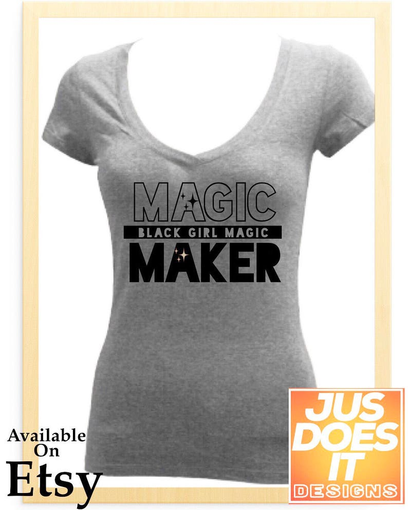 82d80eb3fcaea Magic Maker V-neck or Fitted Ladies Shirt