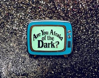 Are You Afraid of the Dark TV - GLOWS Hard Enamel Pin