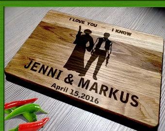 Wedding Gift Cutting Board /Cutting Board  Wedding Gift / star wars gift  / star wars Cutting Board / I love you I know cutting board