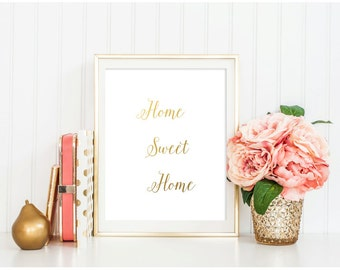 SALE! Home Sweet Home Printable, 8x10, Instant Download, Gold Glitter Print, Gold Foil Wall Art, Inspirational Quote Wall Decor, calligraphy