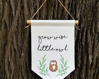 Grow Wise Little Owl Wall Banner, Affirmation Banner, Kids Wall Hanging, Children's Decor, Kids room, Nursery Decor, Baby Shower