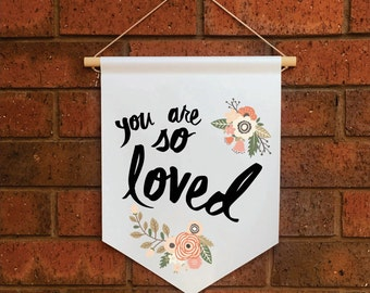 You are so Loved Wall Banner, Affirmation Banner, Kids Wall Hanging, Children's Decor, Kids room, Quote Banner, Nursery Decor, Baby Shower
