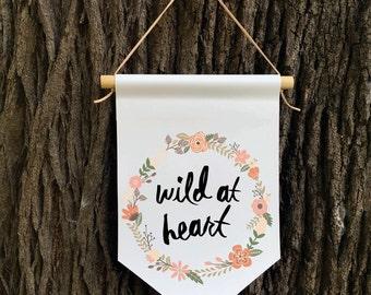 Wild at Heart Wall Banner, Affirmation Banner, Kids Wall Hanging, Children's Decor, Kids room, Quote Banner, Nursery Decor, Baby Shower