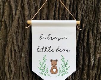 Be Brave Little Bear Wall Banner, Affirmation Banner, Kids Wall Hanging, Children's Decor, Kids room, Nursery Decor, Baby Shower