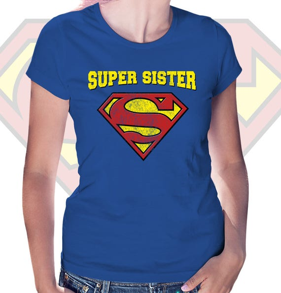 Super Sister T Shirt Womens Birthday Gift Idea