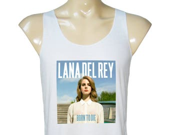 Lana Del Rey Shirt Lana Del Rey T Shirt Born To Die T-Shirt Lana Del Rey Clothing Women Tank Top Women T-Shirts S M L XL
