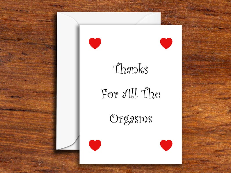 Funny Thanks For All The Orgasms Greeting Card - Funny Card - Novelty Card