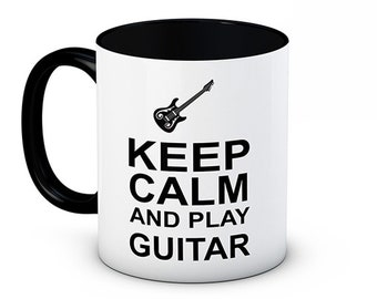 Keep Calm and Play Guitar - Funny Coffee Tea Mug