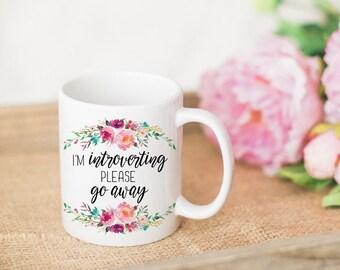Funny Coffee Mug. Introvert Mug. Quote Mug. Funny Mug. Gift Idea for Her. Boss Gift. Coworker Gift Idea. I'm Introverting Please Go Away Mug