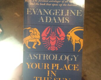 Evangeline Adams Astrology Your Place in the Sun