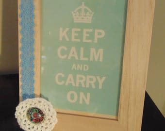 KEEP CALM... Small frame 14 x 19 cm to be put to offer, for yourself with ease.