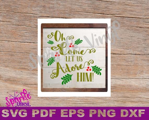 Svg Christmas Farmhouse Sign Stencil O Come Let Us Adore Him Etsy