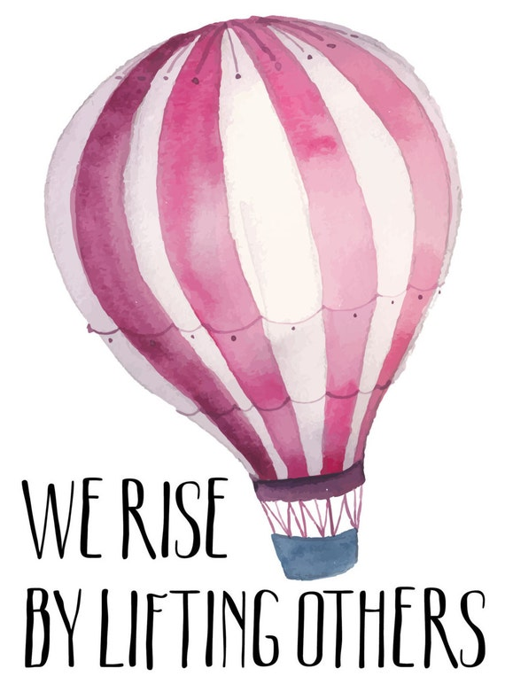 We Rise By Lifting Others Pink Hot Air Balloon Print Etsy