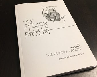 My Sober Little Moon - Book of Poetry  - Signed!