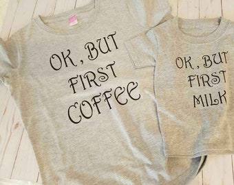 7bdffe058 Ok, But First Milk. Mommy and Me, Kids and Toddlers T-Shirst and Kids  Onesies
