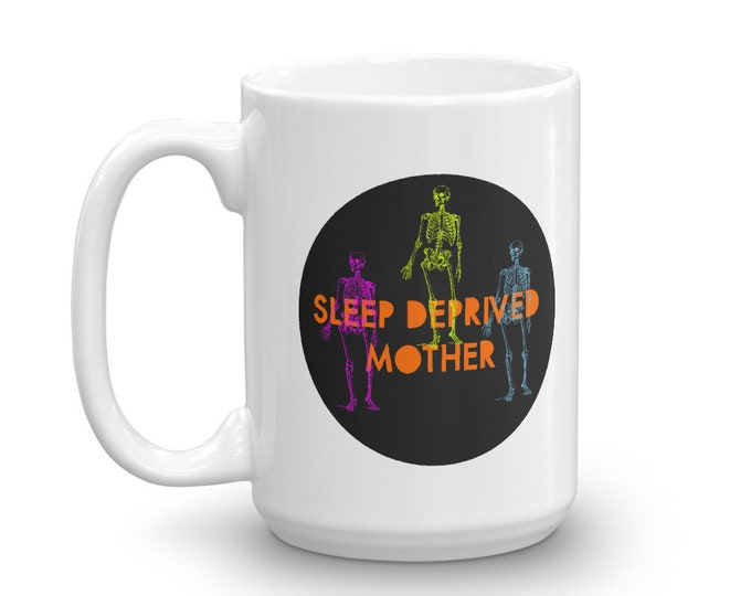 Sleep Deprive Mother Mug