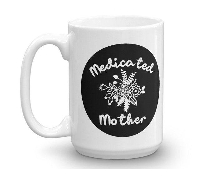 Medicated mother coffee mug