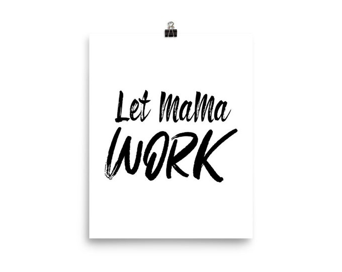 Let Mama Work Poster