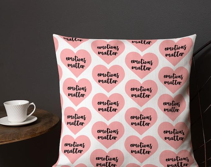 Emotions Matter Premium Pillow