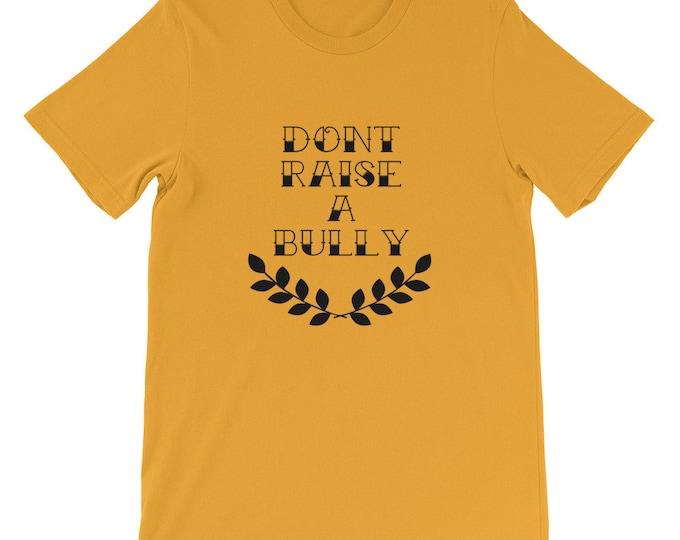 Dont Raise A Bully Tshirt
