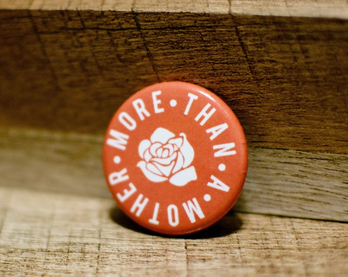More than a mother button pin