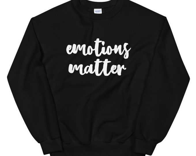 Emotions matter plus size Sweatshirt
