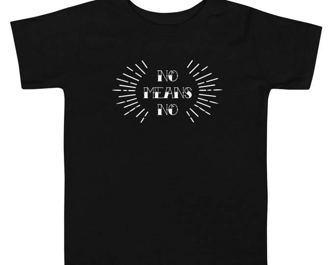 No means no Toddler Short Sleeve Tee