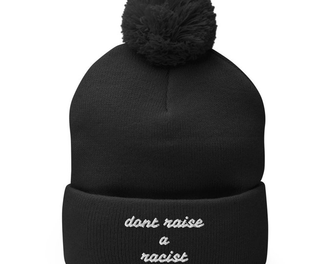 Dont Raise A Racist pom-Pom Beanie