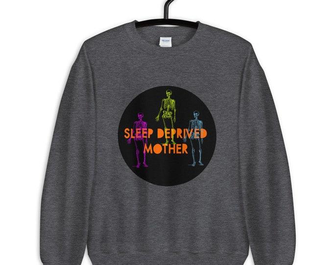Sleep Deprived Mothers Sweatshirt