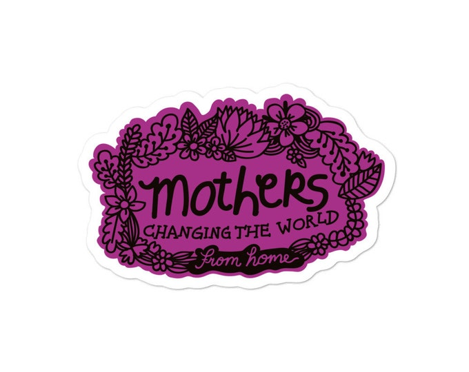 Mothers changing the world Bubble-free stickers