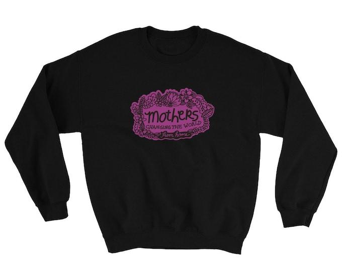 Mothers changing the world Sweatshirt