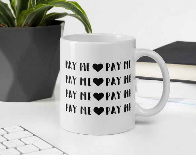 Pay Me Mug