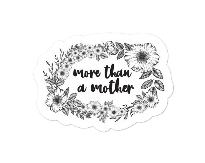 More than a mother Bubble-free stickers